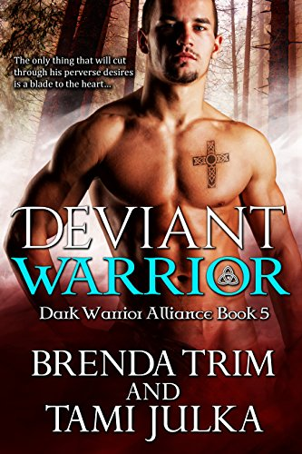 Deviant Warrior: (Dark Warrior Alliance Book 5) by [Trim, Brenda, Julka, Tami]