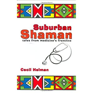 Suburban Shaman: Tales from Medicine's Front Line Paperback – 27 Jan. 2006