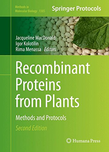 Recombinant Proteins from Plants: Methods and Protocols (Methods in Molecular Biology) (Protein Recombinant 2)