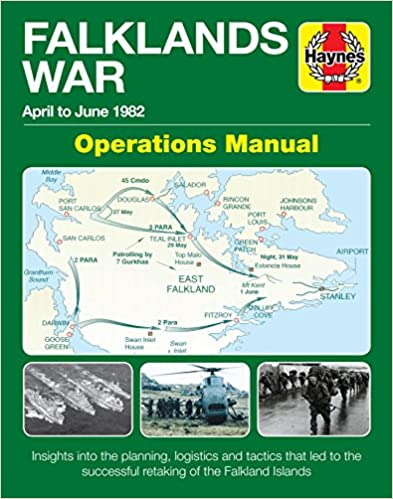 logistics and tactics that led to the successful retaking of the Falkand Islands Insights into the planning April to June 1982 Falklands War Operations Manual