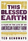 img - for This Blessed Earth: A Year in the Life of an American Family Farm book / textbook / text book