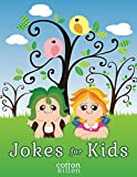 Jokes For Kids: The big best jokebook with 300+ jokes and riddles sure to tickle the funny bone of children of all ages and with 100+ super cute colorable cartoons to satiate their creative appetites
