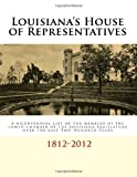 Louisiana's House of Representatives: A Bicentennial list of the members of the lower chamber of the Louisiana Legislature over the last two hundred years: 1812-2012