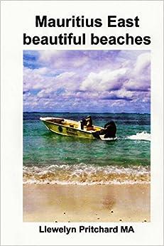 Mauritius East beautiful beaches: Souvenir Bilduma koloretan argazki epigrafeekin, : Volume 10 (Argazki Albumak)