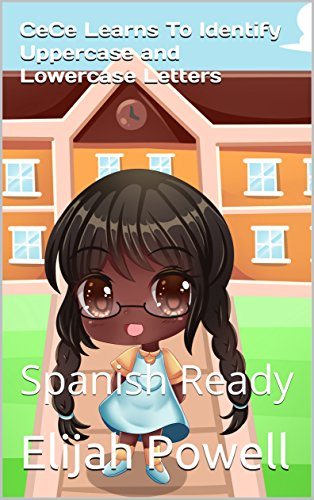 CeCe Learns To Identify Uppercase and Lowercase Letters: Spanish Ready