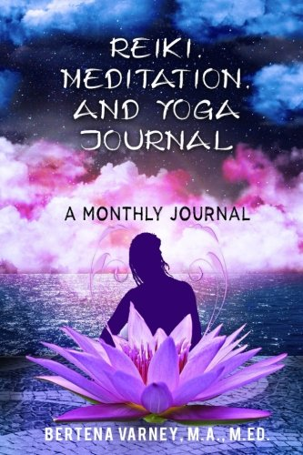 Reiki, Meditation, and Yoga Journal: A Monthly Journal (School of Mystical Mysteries) (Volume 3)