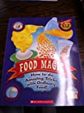 Food Magic, Tom Mason and Dan Danko, 0439907152