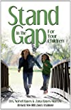 Stand in the Gap: For Your Children
