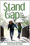 Stand in the Gap for Your Children, Norvel Hayes, 0892748869