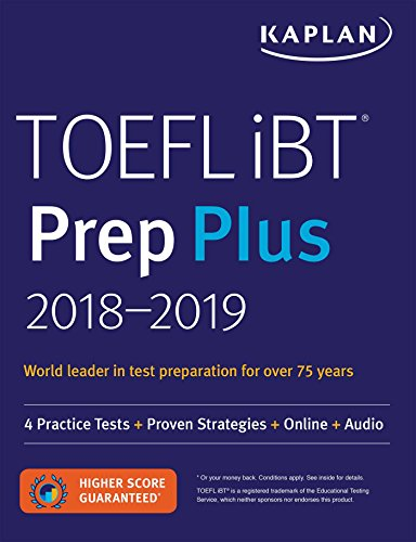 - TOEFL iBT Prep Plus 2018-2019: 4 Practice Tests + Proven Strategies + Online + Audio (Kaplan Test Prep)