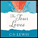 The Four Loves: C. S. Lewis Signature Classic Hörbuch von C. S. Lewis Gesprochen von: Peter Noble