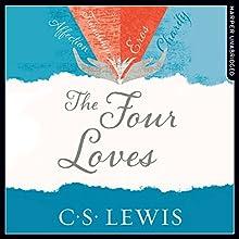 The Four Loves: C. S. Lewis Signature Classic | Livre audio Auteur(s) : C. S. Lewis Narrateur(s) : Peter Noble