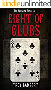 The Eight of Clubs: Solitaire Series #11