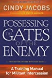 Possessing the Gates of the Enemy, Cindy Jacobs, 080079463X