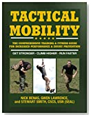 Tactical Mobility: The Comprehensive Training & Fitness Guide for Increased Performance & Injury Prevention