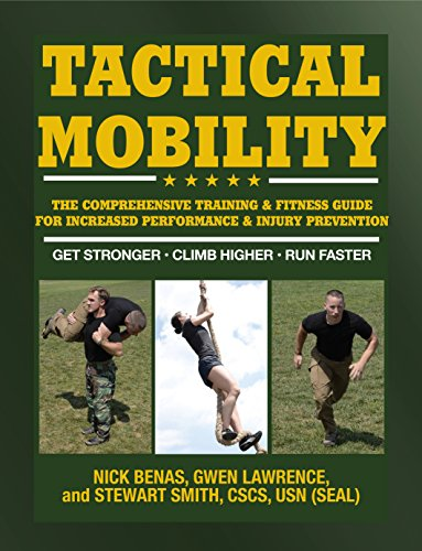 (Tactical Mobility: The Comprehensive Training & Fitness Guide for Increased Performance & Injury Prevention)