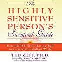 The Highly Sensitive Person's Survival Guide: Essential Skills for Living Well in an Overstimulating World (Step-By-Step Guides) Audiobook by Ted Zeff Narrated by Paul Aulridge