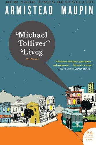 Michael Tolliver Lives: A Novel (Armistead Maupin Tales Of The City Series)