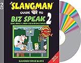 THE SLANGMAN GUIDE TO BIZ SPEAK 2: Slang, Idioms & Jargon Used in Business English (2-Audio CD Set)