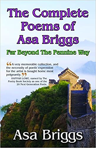 Book The Complete Poems of ASA Briggs: Far Beyond the Pennine Way