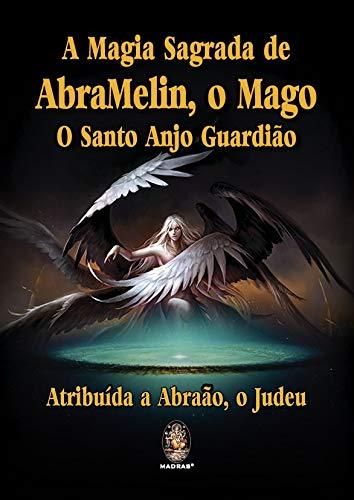 A magia sagrada de AbraMelin, o Mago: O Santo Anjo Guardião
