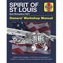 Spirit of St Louis Manual: Charles A. Lindbergh's famous transatlantic Ryan Monoplane