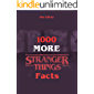 1000 More Stranger Things Facts
