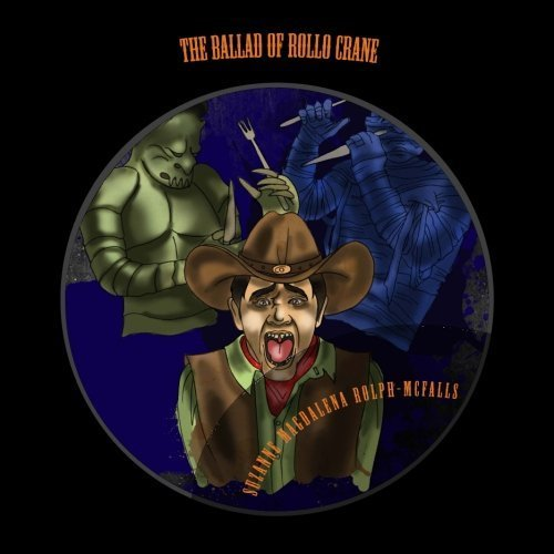 The Ballad of Rollo Crane: A Halloween Story by Suzanne Magdalena Rolph-McFalls (2015-08-17)