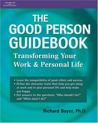 The Good Person Guidebook: Transforming Your work and Personal Life pdf