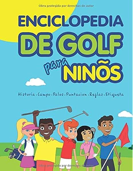 Enciclopedia de golf para niños (Spanish Edition): Amazon.es: Spruza, Janina: Libros