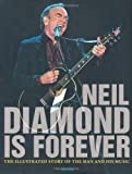 Diamond is Forever: The Illustrated Story of Neil Diamond and His Music