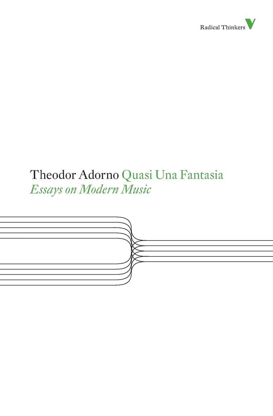 quasi una fantasia essays on modern music radical thinkers quasi una fantasia essays on modern music radical thinkers theodor adorno 9781844677924 com books
