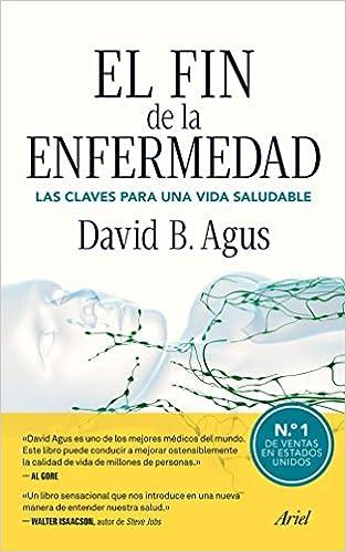 El fin de la enfermedad (Ariel): Amazon.es: David B. Agus ...