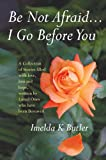 Be Not Afraid... I Go Before You, Imelda Butler, 1856077578