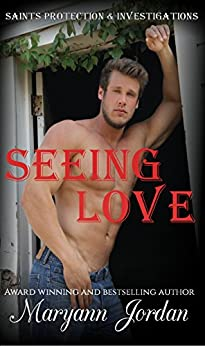 Seeing Love: Saints Protection & Investigations by [Jordan, Maryann]