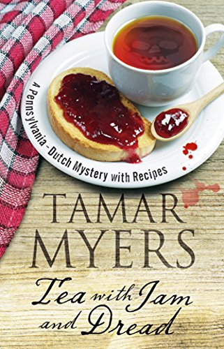 Tea with Jam and Dread (A Pennsylvania Dutch Mystery Book 20)