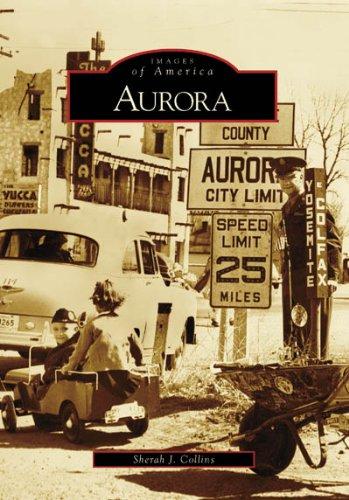 Aurora (Images of America: Colorado) pdf