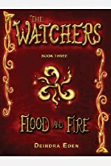 Flood and Fire (The Watchers) (Volume 3) Paperback