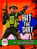 """Hit the Dirt!: Six Heroic Combat Adventures from """"Battle Picture Library"""" (Six of the Best) by Steve Holland (Editor) › Visit Amazon's Steve Holland Page search results for this author Steve Holland (Editor) (1-Apr-2010) Paperback"""