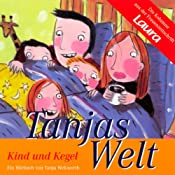 Kind und Kegel (Tanjas Welt) | Tanja Wekwerth