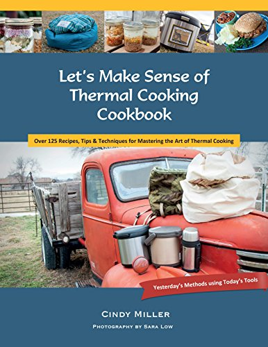 Let's Make Sense of Thermal Cooking Cookbook: Yesterday's Methods Using Today's Tools by [Miller, Cindy]
