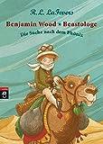 Benjamin Wood - Beastologe - Die Suche nach dem Phönix: Band 1