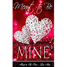 Meant to Be...MINE (Meant to Be Love Notes Book 1)