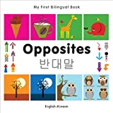 My First Bilingual Book-Opposites (English-Korean), Milet Publishing Staff, 1840597399