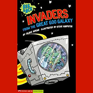 Invaders from the Great Goo Galaxy Audiobook