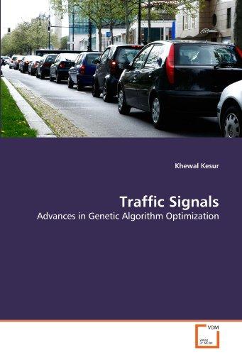 Traffic Signals: Advances in Genetic Algorithm Optimization by Khewal Kesur