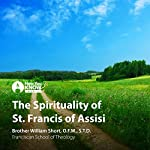 The Spirituality of Saint Francis of Assisi | Br. William Short OFM STL STD
