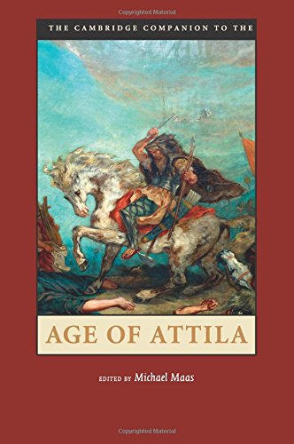 The Cambridge Companion to the Age of Attila (Cambridge Companions to the Ancient World)