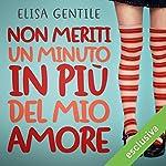 Non meriti un minuto in più del mio amore (Trilogia delle bugie 1)   Elisa Gentile