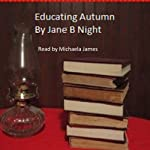 Educating Autumn | Jane B Night